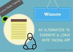 Wiznote An Evernote Alternative & Linux Note Taking App