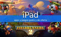 Juegos y Aplicaciones para los Tablet iPad con Descuento y GRATIS (19 Septiembre)
