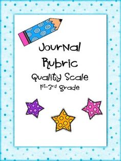 Journal Rubric-Quality Scale (Perfect for 1st-3rd grades)