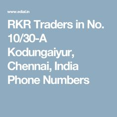RKR Traders in No. 10/30-A Kodungaiyur, Chennai, India Phone Numbers