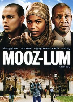 MOOZ-LUM (2011)Pulled between his strict Muslim upbringing by his father and the normal social life he's never had, Tariq Mahdi (Evan Ross) enters college in a state of confusion. New relationships with Muslims and non-Muslims alike challenge his already shaken ideals, and the estrangement with his mother (Nia Long) and sister troubles him... but when the attacks of 9/11 happen without warning, he is forced to face his past and make the biggest decisions of his life.