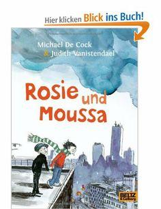 Rosie und Moussa: Amazon.de: Michael De Cock, Judith Vanistendael, Rolf Erdorf: Bücher