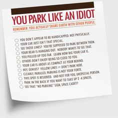 "Sticky Notes ""You Park Like An Idiot"" Mo we need this!!!! @Leslie Riemen Batley"