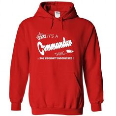 Its a Commander Thing, You Wouldnt Understand !! Name,  - #funny tee #sweatshirt dress. OBTAIN LOWEST PRICE => https://www.sunfrog.com/Names/Its-a-Commander-Thing-You-Wouldnt-Understand-Name-Hoodie-t-shirt-hoodies-6669-Red-30888169-Hoodie.html?68278