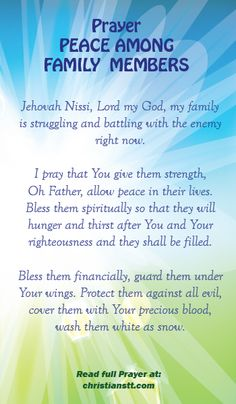 A Prayer for Peace among family members. John – Peace I leave with you; my peace I give you. Do not let your hearts be troubled and do not be afraid. Prayer For My Family, Prayer For Peace, Faith Prayer, Power Of Prayer, My Prayer, Prayer Scriptures, Bible Prayers, Prayer Quotes, Bible Quotes