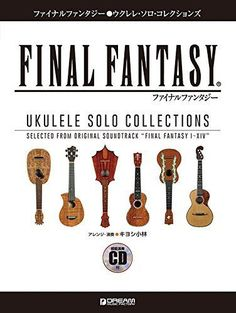 Final Fantasy (I to  XIV) Ukulele Solo Collections Sheet Music Book w/CD