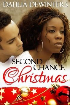 Second Chance Christmas by Dahlia DeWinters, http://www.amazon.com/dp/B00A80DBN0/ref=cm_sw_r_pi_dp_0DwQqb1A3R3BQ