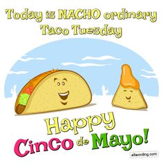 Today is nacho ordinary Taco Tuesday. A list of Cinco de Mayo greetings to share with all the people in your life. This May wish everyone a Happy Cinco de Mayo in style. Best Tequila Drinks, Tequila Day, Nachos, Happy Taco, How To Make Margaritas, Taco Shirt, Taco Party, Taco Tuesday, Avon Brochure