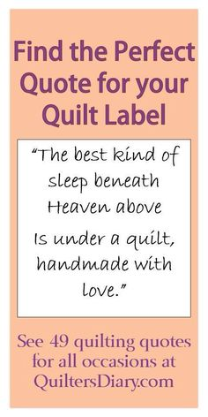 Quilt label quotes @ Quiltersdiary.com, http://quiltersdiary.com/quilt-label-sayings-and-quotes-for-all-occasions/