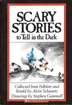 Scary Stories To Tell In The Dark | 21 Books That Terrified You As A Kid