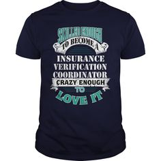 Skilled Enough To Become A Insurance Coordinator Crazy Enough To Love It T-Shirt, Hoodie Insurance Coordinator