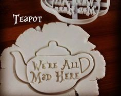 Alice in the Wonderland teapot inspired cookies cutters | Through the Looking Glass we are all mad here biscuits cutter | one of a kind ooak
