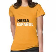'Habla Español (Speak Spanish)' by StellarDesigner Spanish Design, How To Speak Spanish, Chiffon Tops, Classic T Shirts, Language, Stuff To Buy, Women, Fashion, Speak Spanish