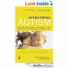 Amazon.com: Overcoming Autism: Finding the Answers, Strategies, and Hope That Can Transform a Child's Life eBook: Lynn Kern Koegel PhD, Clai...
