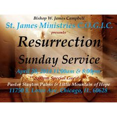 """""""Resurrection Sunday Service"""" Join Us Tomorrow Bishop Willie James Campbell will be Preaching, Teaching, Ministering, and Praying for your Soul & to your Situation. So don't miss out on this tremendous Word and Blessing at 11:00am & 8:00pm CST Meet Us There...11750 South Lowe Ave. Chicago IL. 60628 #ItsAnewSeason #BishopWJCampbell #StJamesMinistriesCOGIC #TheBloodStillWorks #JesusSaves #TheresPowerInTheBloodOfJesus #ResurrectionSunday #JesusRose #HesAlive"""