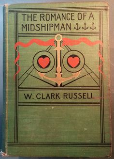 The Romance of a Midshipman -- W. Clarke Russell, 1898.