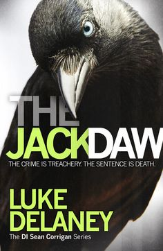To be published by Harper Collins on March 2015 The fourth novel in the DI Sean Corrigan series – authentic and terrifying crime fiction with a psychological edge, by an ex-Met detective. Crime Books, Crime Fiction, Live Or Die, Jackdaw, The Verdict, Dream Book, Books 2016, Mystery Books, Audio Books