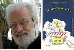 SE APRENDE MÁS JUGANDO QUE ESTUDIANDO: entrevista a Francesco Tonucci, niñólogo (1/2) | El Blog Alternativo