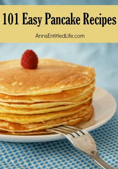 101 Easy Pancake Recipes; Find the perfect pancake recipe for the ...