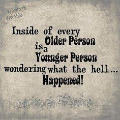 I work with older people....this is so true