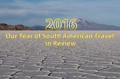 2016: our Year of South American Travel in Review - http://dare2go.com/2016-south-america-travel-review/ - It wasn't all 'smooth sailing' for us in 2016 – nevertheless we had some amazingly varied travel experiences in South America. Our review of the past year. The post 2016: our Year of South American Travel in Review appeared first on dare2go.   #overland #overlanding #adventuretravel #travel #Bolivia, #Brazil, #Chile, #Uruguay