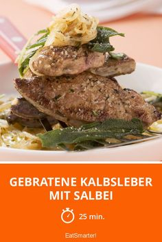 Gebratene Kalbsleber mit Salbei - smarter - Zeit: 25 Min. | eatsmarter.de