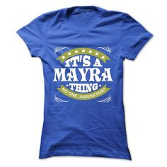 Its a MAYRA Thing No One Understand - T Shirt, Hoodie,  - #baby gift #gift girl. MORE INFO => https://www.sunfrog.com/Names/Its-a-MAYRA-Thing-No-One-Understand--T-Shirt-Hoodie-Hoodies-YearName-Birthday-Ladies.html?68278