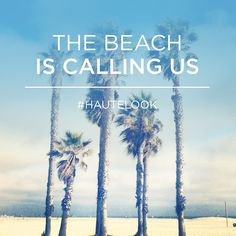 The beach is calling us!