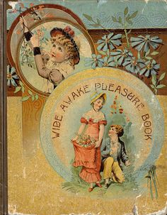 Wide Awake Pleasure Book by Lothrop Publishing 1895