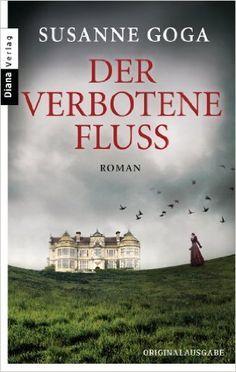 Der verbotene Fluss: Roman eBook: Susanne Goga: Amazon.de: Kindle-Shop