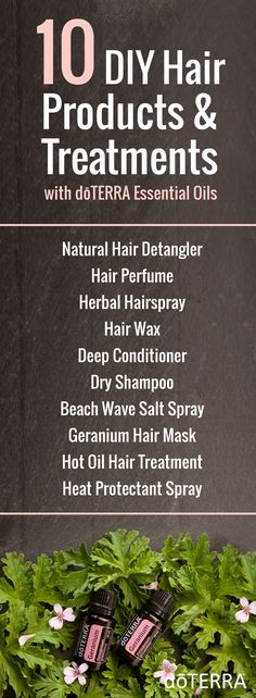 10 DIY Hair Products and Treatments with doTERRA Essential Oils