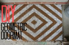 I'm thinking I like the pattern better than a phrase | diy squirrel: Reader Request: DIY Geometric Doormat