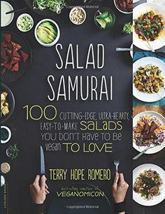 Booktopia has Salad Samurai, 100 Cutting-Edge, Ultra-Hearty, Easy-to-Make Salads You Don't Have to Be Vegan to Love by Terry Hope Romero. Buy a discounted Paperback of Salad Samurai online from Australia's leading online bookstore. Whole Foods, Whole Food Recipes, Salad Recipes, Vegan Recipes, Cooking Recipes, Cooking Food, Vegan Desserts, Carrot Salad, Cooking