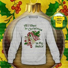All I Want for Christmas is My Sailor Shirts & Hoodies. Special holiday xmas shirts show how you are feeling! Navy Mom, Navy Wife, All I Want, Things I Want, Us Navy Shirts, Sailor Shirt, Navy Girlfriend, Xmas Shirts, Personalized Shirts