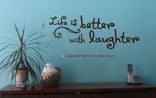 """Life is Better with Laughter"" Wall Decal Quote - pictured in Black.  Another generic but fun quote for any Home Decor area"