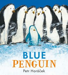 Blue Penguin by Petr Horacek | PenguinRandomHouse.com    Amazing book I had to share from Penguin Random House