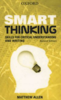 Smart Thinking : Skills for Critical Understanding and Writing by Matthew Allen Emotional Intelligence, Thinking Skills, Critical Thinking, Matthew Allen, What Is Smart, English Book, Effective Communication, Creative Thinking, Psicologia