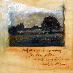 """wander"", encaustic mixed media, 8x8 inches/ by Bridgette Guerzon Mills (a.k.a. bgmills) // words read: ""and so i wander searching for the path...but my feet are made of mud"""