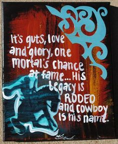 Cody wrote this about Lane Frost before he died.P Cowboy. Rodeo Quotes, Cowboy Quotes, Horse Quotes, Horse Sayings, Country Quotes, Country Life, Country Girls, Quotes To Live By, Me Quotes