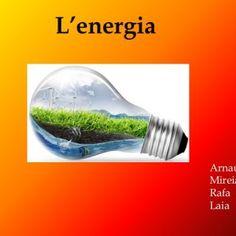 Arnau Mireia Rafa Laia    Una font d'energia són els recursos naturals dels quals es pot obtenir energia per produir calor, llum...    Les renovables:. http://slidehot.com/resources/lenergia-treball.58299/