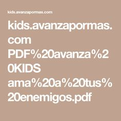 kids.avanzapormas.com PDF%20avanza%20KIDS ama%20a%20tus%20enemigos.pdf