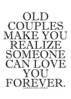 Old couples make you realize that someone can love you forever. My mama and daddy:) Great Quotes, Quotes To Live By, Me Quotes, Inspirational Quotes, In This World, Love Of My Life, Vieux Couples, Lasting Love, Love You