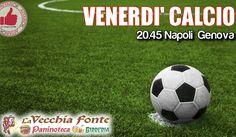 Venerdì Calcio Da 'La Vecchia Fonte' http://affariok.blogspot.it/