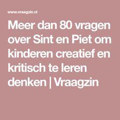 Meer dan 80 vragen over Sint en Piet om kinderen creatief en kritisch te leren denken   Vraagzin December, Mindset, Bloom, Attitude