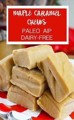 AIP Maple Caramel Chews & Maple Caramel Fudge | Grazed & Enthused