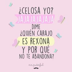 Damn it, Rexona! Inspirational Phrases, Motivational Phrases, Sarcasm Quotes, Funny Quotes, Mr Wonderful, More Than Words, Spanish Quotes, Spanish Memes, Funny Images