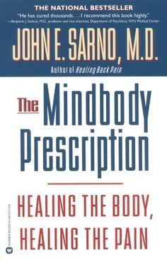 The Mindbody Prescription: Healing the Body, Healing the Pain, http://www.amazon.com/dp/B000FA5SJS/ref=cm_sw_r_pi_awdm_8bvzub1W032XZ