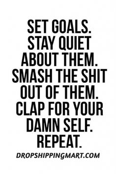 Motivational Quotes: Smash the shit out of your goals! Clap for your dam self! Great Quotes, Quotes To Live By, Me Quotes, Motivational Quotes, Inspirational Quotes, Work Quotes, Attitude Quotes, Affirmations, Mantra