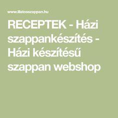 RECEPTEK - Házi szappankészítés - Házi készítésű szappan webshop Soap, Math, Handmade, Hand Made, Math Resources, Bar Soap, Soaps, Mathematics, Handarbeit