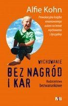 Wychowanie bez nagród i kar Rodzicielstwo bezwarunkowe - pdf - Alfie Kohn